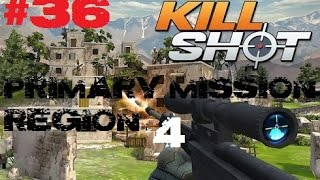 Kill Shot Primary Mission Region 4 - Kill 3 Enemies - Part 36 Gameplay