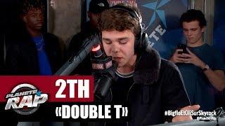 """[Exclu] 2TH """"Double T"""" #PlanèteRap"""