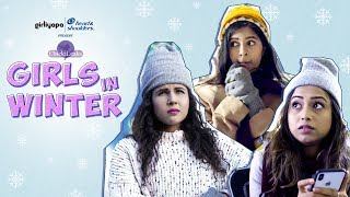 Girls in winter feat. Sejal Kumar, Radhika Bangia & Samentha Fernandes | Girliyapa Chickileaks