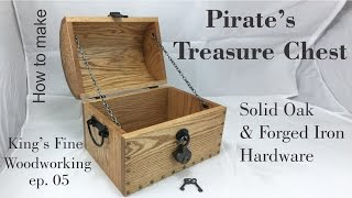 05 How To Make a Pirate's Treasure Chest from Oak & Forged Iron Hardware