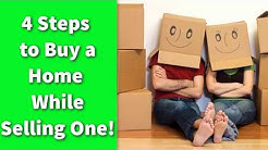 4 Steps to Buy a Home While Selling One!