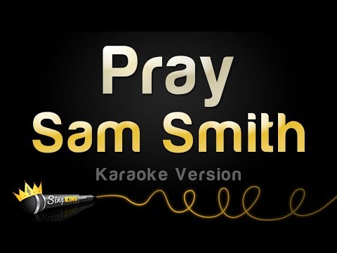 Sam Smith - Pray (Karaoke Version)