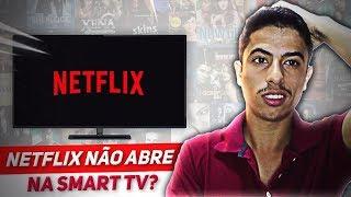 NETFLIX NÃO ABRE na Smart TV? APRENDA RESOLVER!