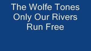 The Wolfe Tones Only Our Rivers Run Free
