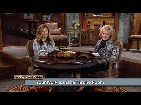 Your Work Is in the Throne Room