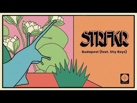 STRFKR – Budapest (ft. Shy Boys)