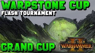 Warpstone Cup GRAND FINALS FLASH TOURNAMENT | Total War: Warhammer 2 Competitive Matches