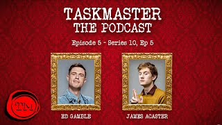 Taskmaster: The Podcast - Episode 5 | Feat. James Acaster