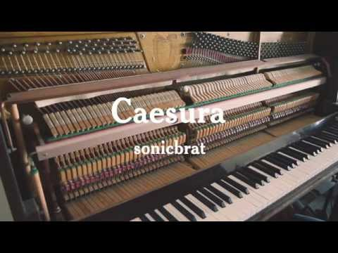 sonicbrat plays 'Caesura' (Short Version)