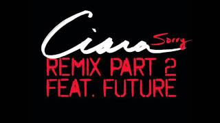 Ciara - Sorry (Remix Part 2) (Featuring Future)