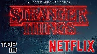 Top 10 Best Netflix Original Series