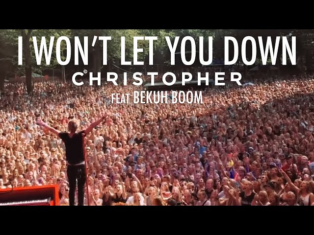 Christopher - I Won't Let You Down feat. Bekuh Boom