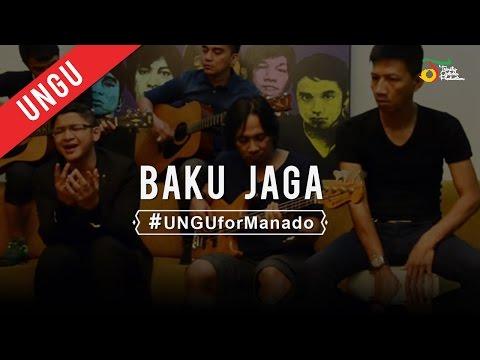 UNGU - Baku Jaga | #UNGUforManado