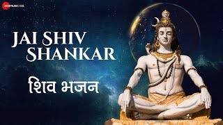 Jai Shiv Shankar | जय शिव शंकर | Zee Music Devotional | Shiv Bhajan with Lyrics