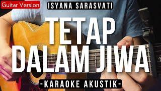 Download lagu Tetap Dalam Jiwa - Isyana Sarasvati (Karaoke Akustik)