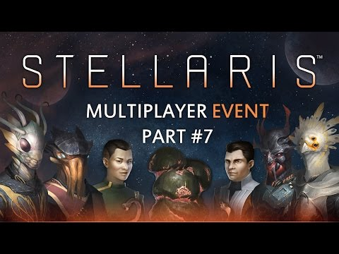 Stellaris Multiplayer Event - Part 7 - This is the end