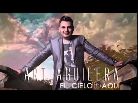Art Aguilera - El Cielo Esta Aqui