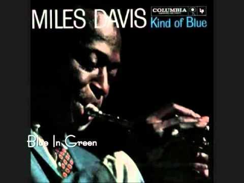 Blue in Green- Miles Davis
