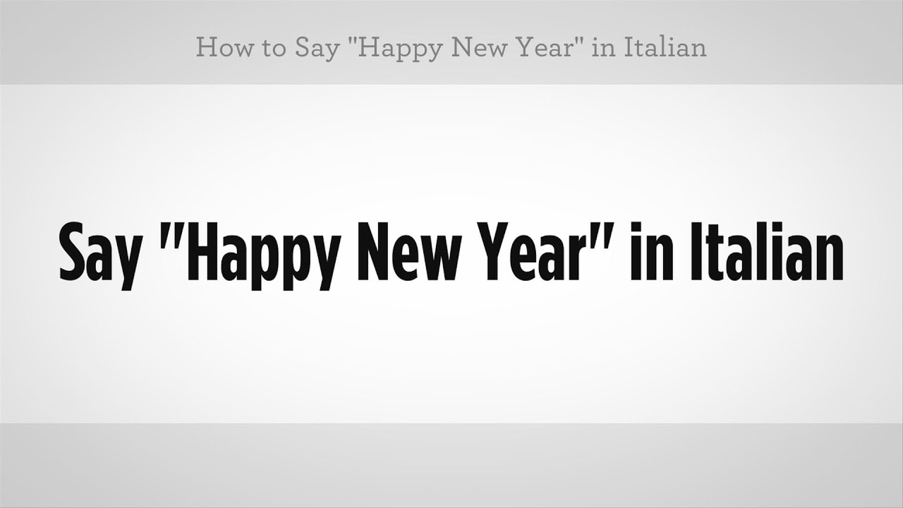 how to say happy new year in italian italian lessons