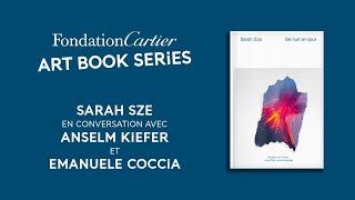 ART BOOK SERIES | Sarah Sze en conversation avec Anselm Kiefer et Emanuele Coccia