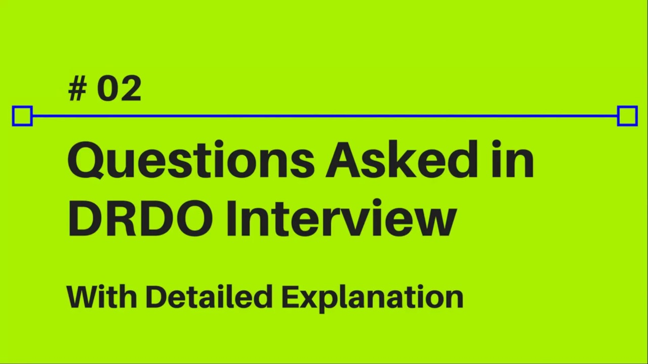questions asked in drdo interview part  questions asked in drdo interview part 1