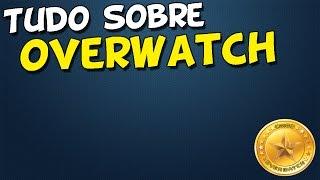 CS:GO - TUDO SOBRE OVERWATCH