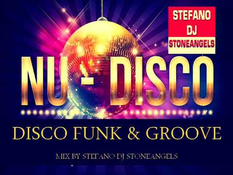 DISCO & FUNK NU DISCO MIX BY STEFANO DJ STONEANGELS (tracklist)