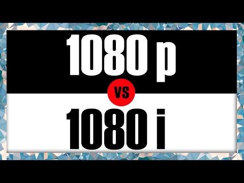1080p VS. 1080i