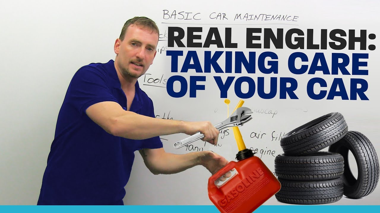 Real English Vocabulary: Taking care of your car