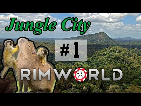 Our Wet, Woody Paradise [1] Jungle City Rimworld High Pop Challenge