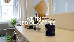 We Tried CBD Oil Coffee