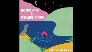 Boom Pam & Melike Şahin - Beni Yalniz Koma Video