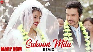 SUKOON MILA REMIX   Mary Kom   Priyanka Chopra   DJ Notorious - HD Mp3
