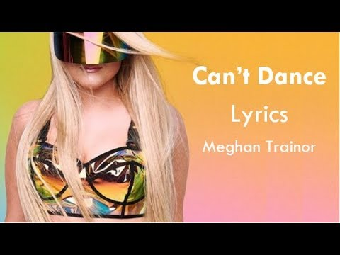 Can't Dance - Meghan Trainor Lyrics