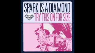 Watch Spark Is A Diamond Push It real Good video