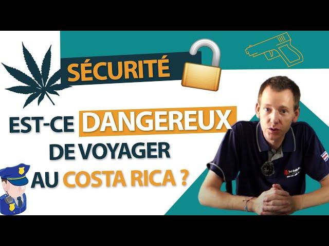 Sécurité au Costa Rica : Est-ce dangereux d'y voyager ?