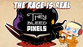 THE RAGE IS REAL! | They Bleed Pixels Livestream