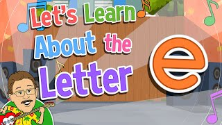 Let's Learn About the Letter e   Jack Hartmann Alphabet Song