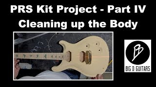 PRS Kit Part IV - Cleaning up the Body and Glueing the neck