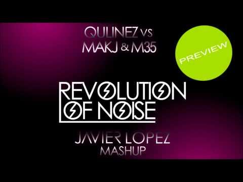 [PREVIEW] Qulinez vs MAKJ & M35 - Revolution Of Noise (Javier Lopez MashUp)