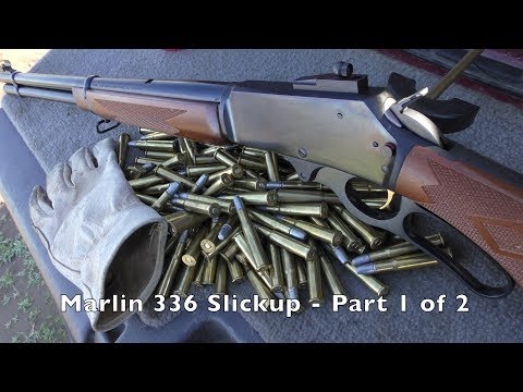 Marlin 336 - Complete Guide To Levergun Work PT 1 Of 2