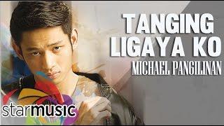 Baixar Michael Pangilinan - Tanging Ligaya Ko (Official Lyric Video)