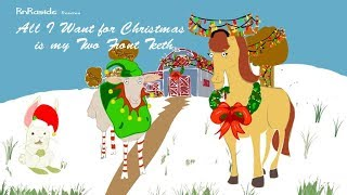 All I want for Christmas is My Two Front Teeth - Christmas Songs for Kids- Merry Christmas