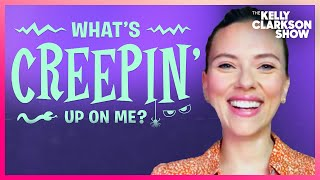 Scarlett Johansson And Kelly Play 'What's Creepin' Up On Me'