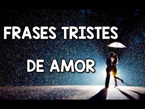 Frases Tristes De Amor Youtube