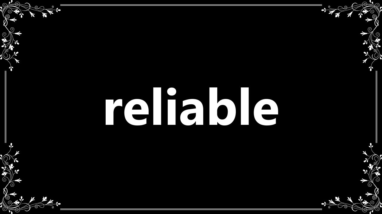 Reliable - Definition and How To Pronounce