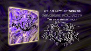 Of Fact and Fiction - Reverse Polarity (Official Single Stream)