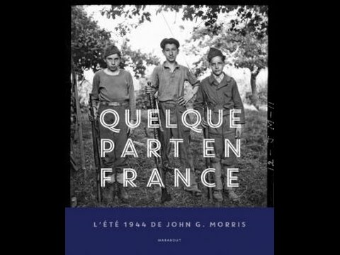 In the Picture with John G Morris: Quelque part en France