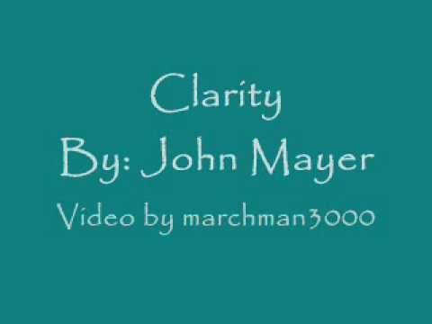 Clarity By: John Mayer