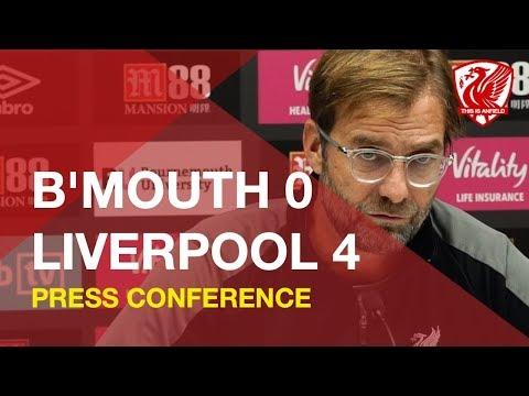 Bournemouth 0-4 Liverpool   Jurgen Klopp Press Conference